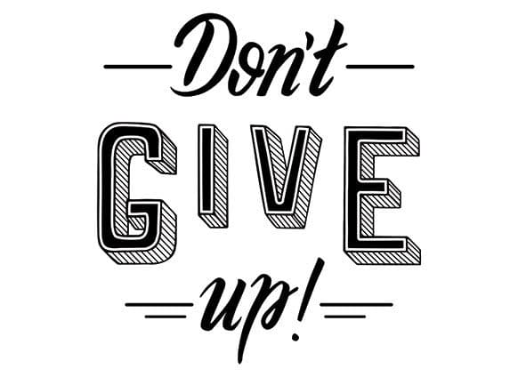 Do not give Up rather Make it Up