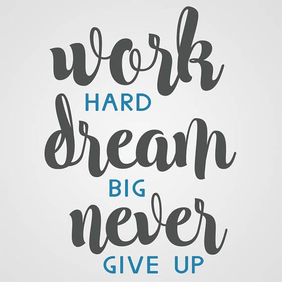 Dream Big and Never Give Up!