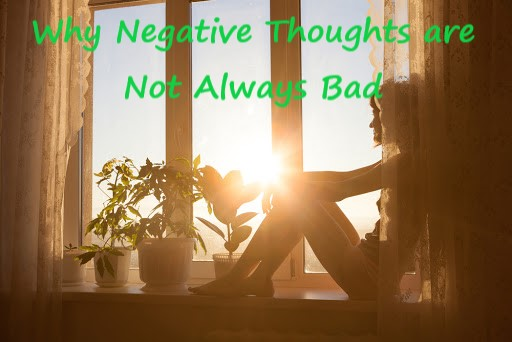 Why Negative Thoughts are Not Always Bad